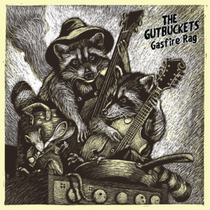 The Gutbuckets - Gasfire Rag - 2016