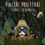 Piaceri Proletari / Giungle su giungle (2018)